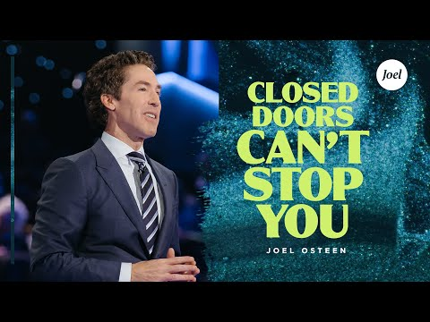 Closed Doors Can't Stop You  Joel Osteen