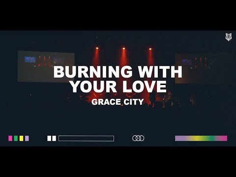 Grace City - Burning With Your Love [feat. Chase Wagner] (Official Live Video)