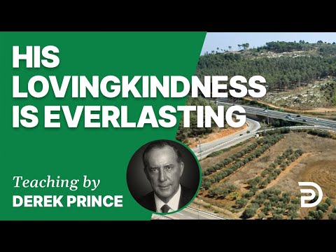 His Lovingkindness Is Everlasting 18/3  - A Word from the Word - Derek Prince