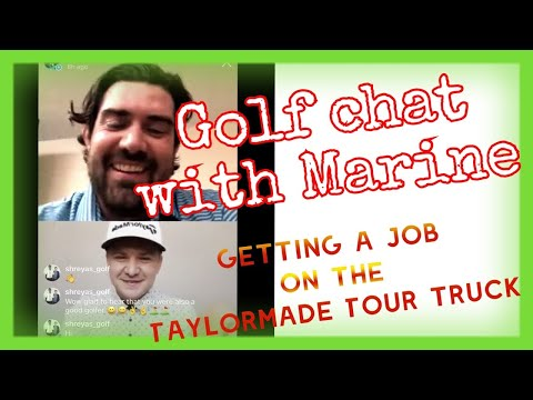 Getting a job on the Taylormade Tour Trunk (Golf Chat with Marine)