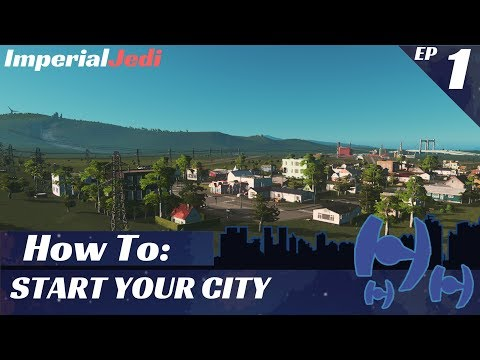 Cities: Skylines - How to Start Your City - UPDATED FOR 2017 - UCpxQFI0YWBLnBUVVsfi5ePw