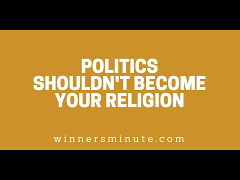 Politics Shouldnt Become Your Religion // The Winner's Minute With Mac Hammond