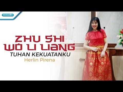 Herlin Pirena - Zhu Shi Wo Li Liang - Tuhan Kekuatanku