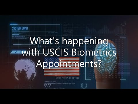 What's happening with USCIS Biometrics Appointments?