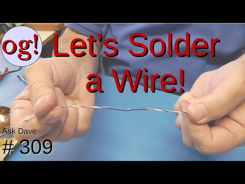 How to Solder a Wire (#309)