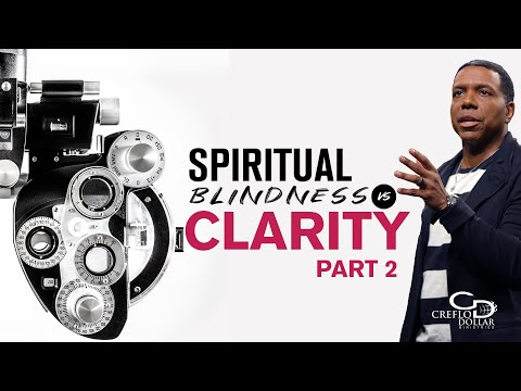 04 01 20 -Spiritual Blindness vs. Clarity Pt. 2