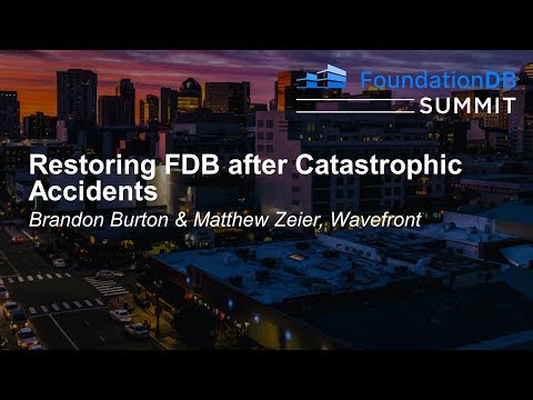 Restoring FDB after Catastrophic Accidents - Brandon Burton & Matthew Zeier, Wavefront