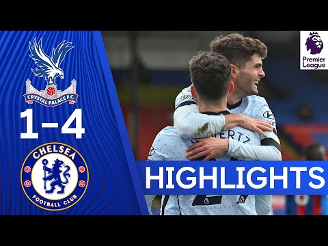 Crystal Palace 1-4 Chelsea   Blues move back into top four!   Premier League Highlights