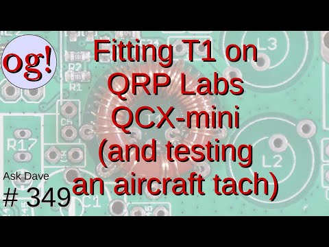 Progress on the QRP Labs QCX-mini: Installing T1 (and checking an aircraft tach) (#349)