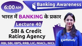 6:00 AM - Banking Awareness by Sushmita Ma'am |  SBI & Credit Rating Agency