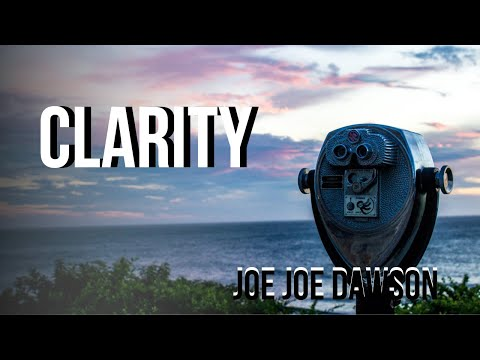 Clarity - Word From Joe Joe Dawson
