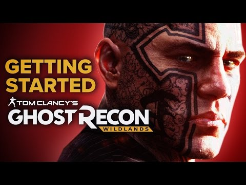 Tom Clancy's Ghost Recon: Wildlands - Getting Started Guide