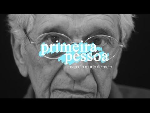 Primeira Pessoa: Marcelo Mário de Melo