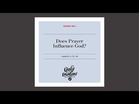 Does Prayer Influence God?  - Daily Devotional