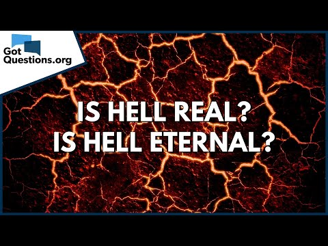 Is hell real? - Is hell eternal?  GotQuestions.org