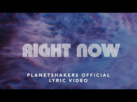Planetshakers  Right Now  Official Lyric Video