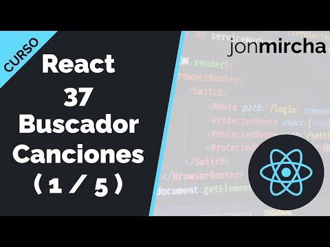 Curso React: 37. Buscador de Canciones: Definición de componentes y lógica ( 1 / 5 ) - jonmircha