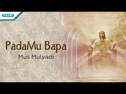Mus Mulyadi - PadaMu Bapa