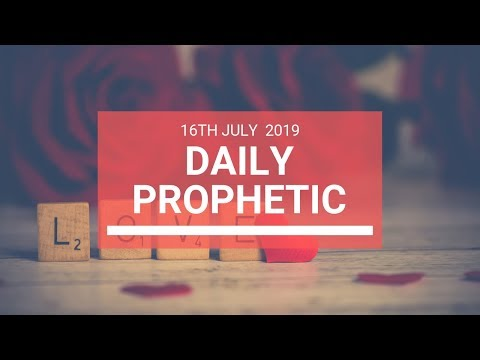 Daily Prophetic 16 July Word 6