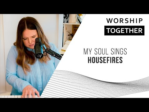My Soul Sings // Housefires // New Song Cafe