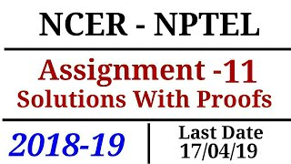 NCER-NPTEL | Assignment - 11 | Solutions | 2018-19