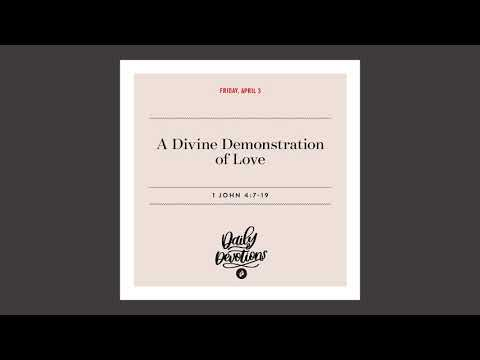 A Divine Demonstration of Love - Daily Devotional