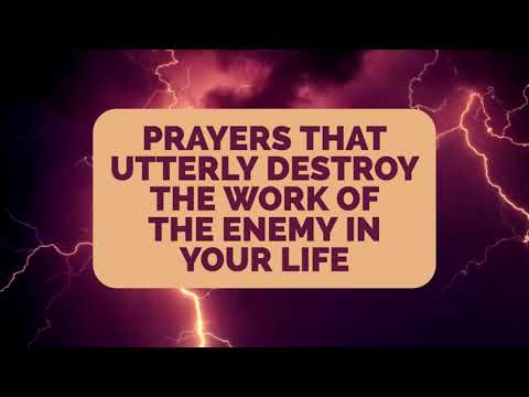 Prayers That Utterly Destroy the Work of the Enemy in Your Life  Jennifer LeClaire