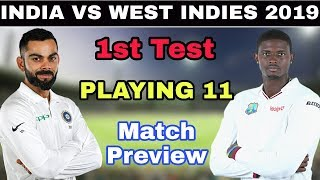 India Vs West indies 1st Test Match 2019 Preview And Playing 11 || India Playing 11 in 1st test