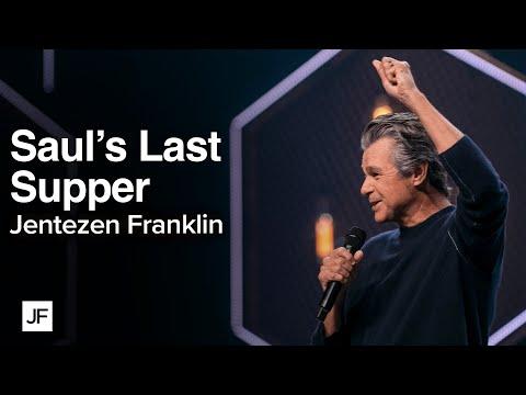 Saul's Last Supper  Jentezen Franklin