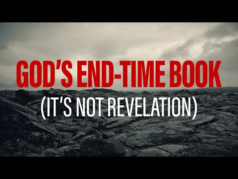 God's End-Time Book to the Church [It's Not Revelation]