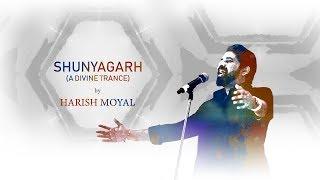Shunyagarh (A Divine Trance) | Harish Moyal - harishmoyal21 , Sufi