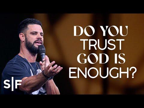 Do You Trust God Is Enough?  Steven Furtick
