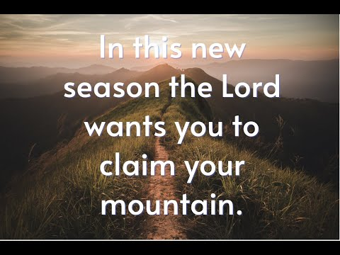 Claiming the Mountains  Prophetic Word