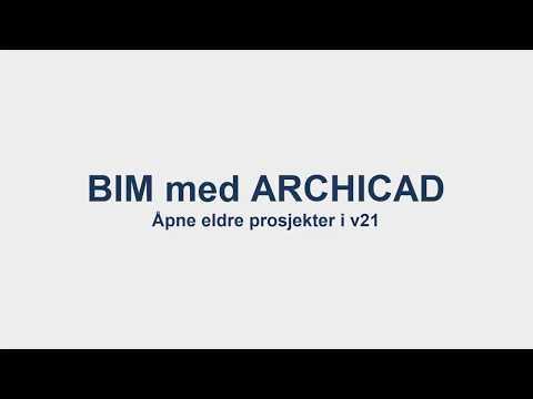BIM med ARCHICAD: Åpne eldre prosjekter i v21