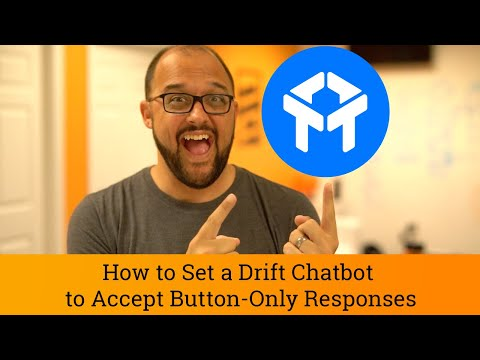 Drift Tutorial: How to set a Drift Chatbot to accept Button-Only Responses