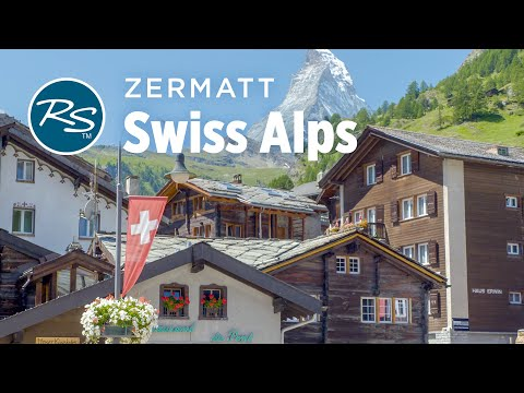 Zermatt, Switzerland: The Matterhorn and the Swiss Alps – Rick Steves' Europe Travel Guide