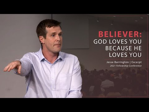 Believer: God Loves You Because He Loves You - Jesse Barrington