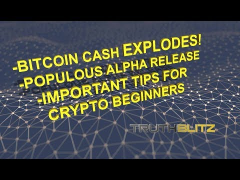 Bitcoin Cash Explodes! Populous Alpha Launch - Tips for Crypto Beginners