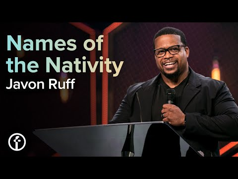 Names of the Nativity  Pastor Javon Ruff