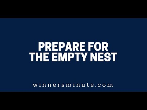Prepare for the Empty Nest  The Winner's Minute With Mac Hammond