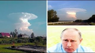 RAW Russia Nuclear like mushroom cloud Blast UPDATE August 2019 accident ?