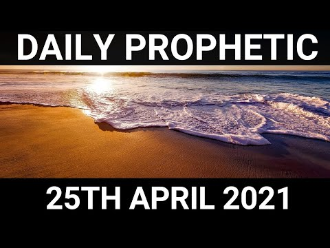 Daily Prophetic 25 April 2021 2 of 7