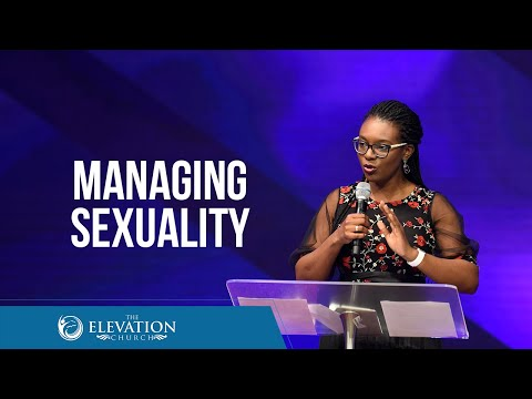 Managing Sexuality  Pastor Bola Akinlabi