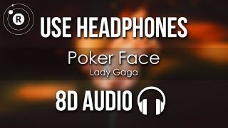 Poker Face (8D AUDIO)