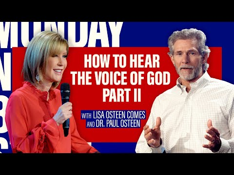 How To Hear The Voice Of God, Part II  Interview with Pastor Lisa Osteen Comes and Dr. Paul Osteen