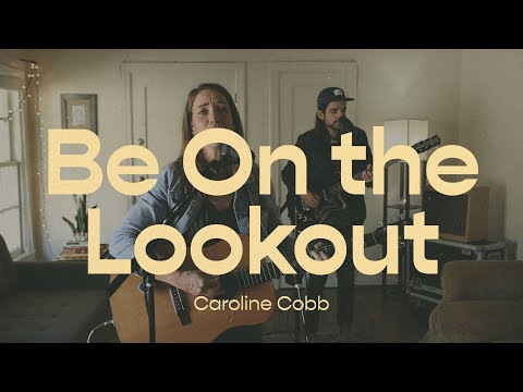 Be on the Lookout  Caroline Cobb