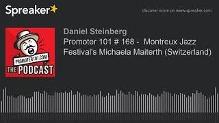 Promoter 101 # 168 -  Montreux Jazz Festival's Michaela Maiterth (Switzerland)