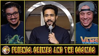 Friends, Crimes and The Cosmos Reaction and Discussion | Stand Up by Abhishek Upmanyu