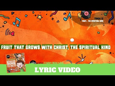 Fruit... The Spiritual Kind - Lyric Video (Songs of Some Silliness)