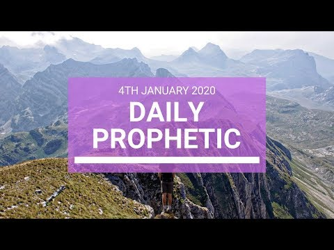 Daily Prophetic  4 January 2020 4 of 4